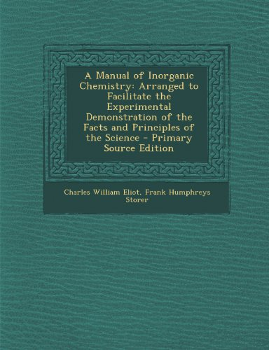 A Manual of Inorganic Chemistry: Arranged to Facilitate the Experimental Demonstration of the Facts and Principles of the Science - Primary Source E