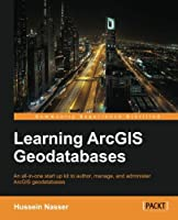 Learning ArcGIS Geodatabase Front Cover