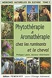 Médecine naturelle en élevage : Tome 2, Phytothérapie et Aromathérapie chez les ruminants et le cheval