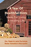 img - for A Year of Healthful Hints: Ideas for Living a Healthy Life (The 10 Minute Herbist) book / textbook / text book