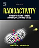 img - for Radioactivity, Second Edition: Introduction and History, From the Quantum to Quarks book / textbook / text book