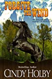 Forgive The Wind (Wind Series Book 5)