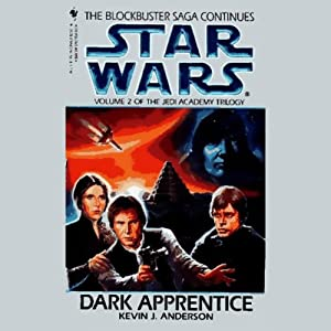 Star Wars: The Jedi Academy Trilogy, Volume 2: Dark Apprentice | [Kevin J. Anderson]