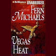 Vegas Heat: Vegas, Book 2 | Livre audio Auteur(s) : Fern Michaels Narrateur(s) : Laural Merlington
