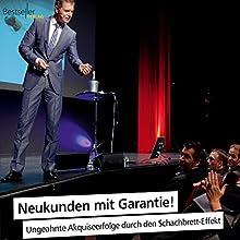 Neukunden mit Garantie: Ungeahnte Akquiseerfolge durch den Schachbrett-Effekt Hörbuch von Dirk Kreuter Gesprochen von: Dirk Kreuter