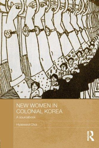 New Women in Colonial Korea: A Sourcebook (ASAA Women in Asia)