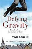 img - for Defying Gravity Program Tools Flash Drive: Break Free from the Culture of More book / textbook / text book