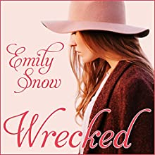 Wrecked (       UNABRIDGED) by Emily Snow Narrated by Chandra Skyye