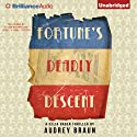 Fortune's Deadly Descent (       UNABRIDGED) by Audrey Braun Narrated by Angela Dawe