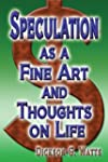 Speculation as a Fine Art and Thought...