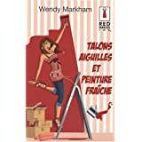Talons aiguilles et peinture frachepar Wendy Markham