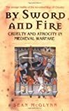 By Sword and Fire: Cruelty and Atrocity in Medieval Warfare (Cassell Military Paperbacks)