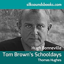 Tom Brown's Schooldays (       UNABRIDGED) by Thomas Hughes Narrated by Hugh Bonneville