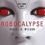 Robocalypse | Daniel H. Wilson