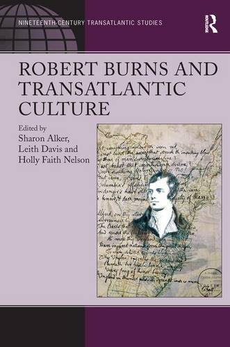 Robert Burns and Transatlantic Culture (Ashgate Series in Nineteenth-Century Transatlantic Studies)