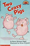 Two Crazy Pigs (Hello Reader, Level 2)