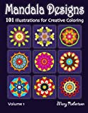 img - for Mandala Designs: 101 Illustrations for Creative Coloring (Volume 1) book / textbook / text book