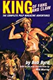 img - for King Of Fang & Claw: The Complete Pulp Magazine Adventures book / textbook / text book