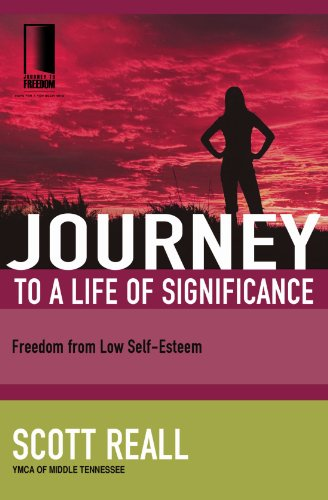 Journey to a Life of Significance: Freedom from Low Self-Esteem (Journey to Freedom)