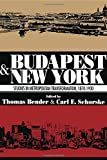 Budapest and New York: Studies in Metropolitan Transformation : 1870-1930 (0871541130) by Bender, Thomas