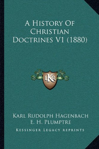 A History of Christian Doctrines V1 (1880)
