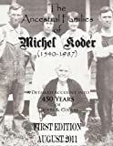 img - for The Ancestral Families of Michel Koder (1540-1987) 1st Edition: In Search of Koders & Coders from Germany book / textbook / text book
