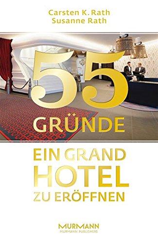55 Gründe, ein Grandhotel zu eröffnen