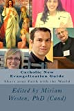 img - for Catholic New Evangelization Guide: Share your Faith with the World book / textbook / text book