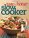 Taste of Home: Slow Cooker: 403 Recipes for Todays One- Pot Meals (Taste of Home Annual Recipes)