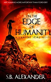 On the Edge of Humanity (A Vampire SEAL Novel)