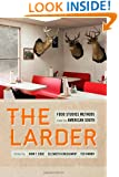 The Larder: Food Studies Methods from the American South (Southern Foodways Alliance Studies in Culture, People, and Place)