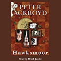 Hawksmoor Audiobook by Peter Ackroyd Narrated by Derek Jacobi