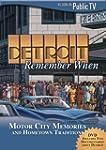 Detroit Remember When: Motor City Mem...