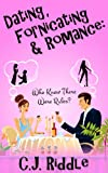 Dating, Fornicating & Romance: Who Knew There Were Rules?