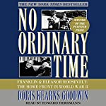 No Ordinary Time: Franklin and Eleanor Roosevelt: The Home Front in World War II | Doris Kearns Goodwin