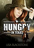 Hungry In Texas (The Hunger Series Book 1)