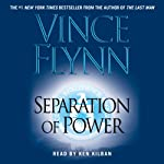Separation of Power: Mitch Rapp Series (       UNABRIDGED) by Vince Flynn Narrated by Ken Kilban