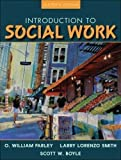 img - for Introduction to Social Work (11th, Eleventh Edition) - By Farley, Smith, & Boyle book / textbook / text book