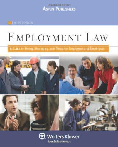 Employment Law: A Guide to Hiring, Managing and Firing...