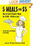5 Meals for $5 - How to Feed 5 People...