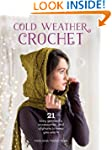 Cold Weather Crochet: 21 Cozy Garment...