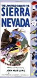 img - for Laws Field Guide to the Sierra Nevada, The (California Academy of Sciences) book / textbook / text book