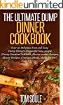 The Ultimate Dump Dinner Cookbook: Ov...