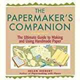 The Papermaker's Companion: The Ultimate Guide to Making and Using Handmade Paper (1580172008) by Hiebert, Helen