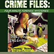 Crime Files: Four-Minute Forensic Mysteries: Body of Evidence | [Jeremy Brown]
