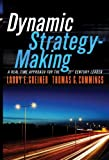 img - for Dynamic Strategy-Making: A Real-Time Approach for the 21st Century Leader book / textbook / text book