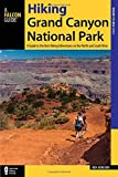 Hiking Grand Canyon National Park: A Guide to the Best Hiking Adventures on the North and South Rims (Falcon Guide: Where to Hike)