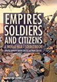 img - for Empires, Soldiers, and Citizens: A World War I Sourcebook book / textbook / text book