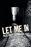img - for Let Me In by Halee Knight (2014-03-05) book / textbook / text book