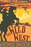 The Wild West (Usborne True Stories)